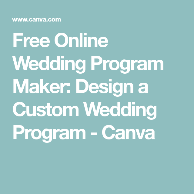 Free Online Wedding Program Maker Design A Custom Canva
