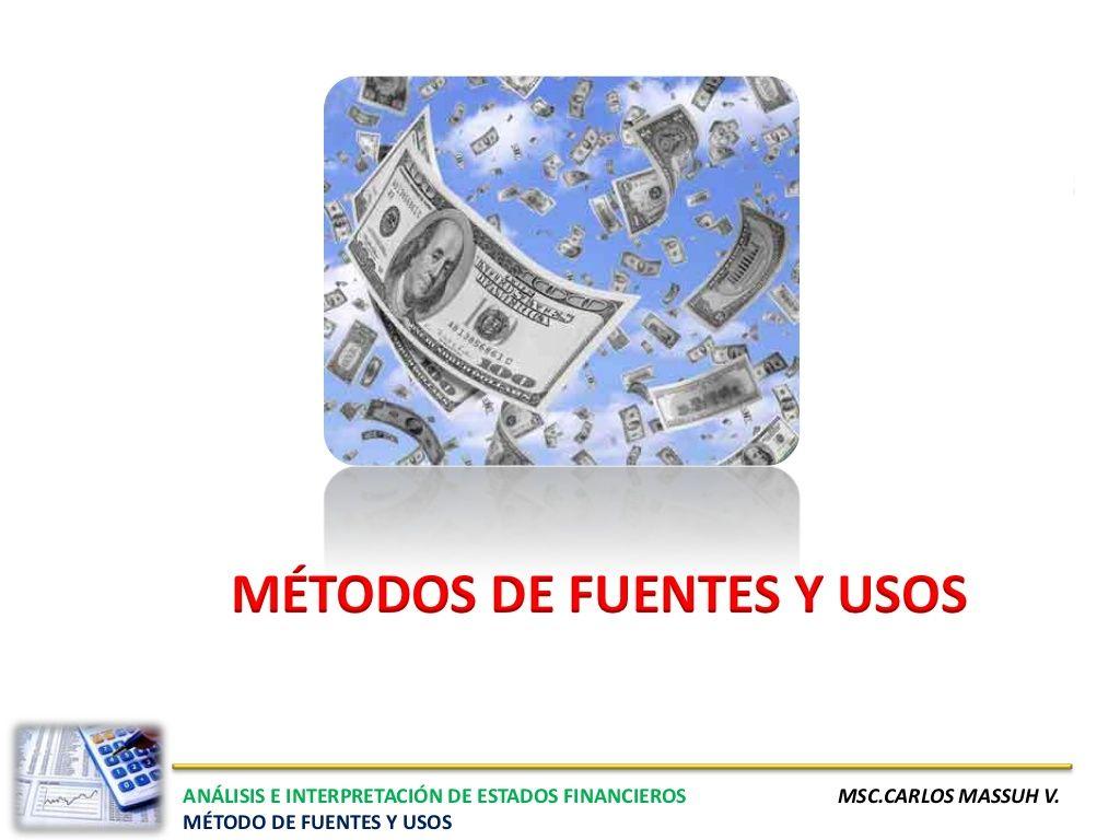 FUENTES Y USOS DE EFECTIVO by Carlos Massuh via slideshare