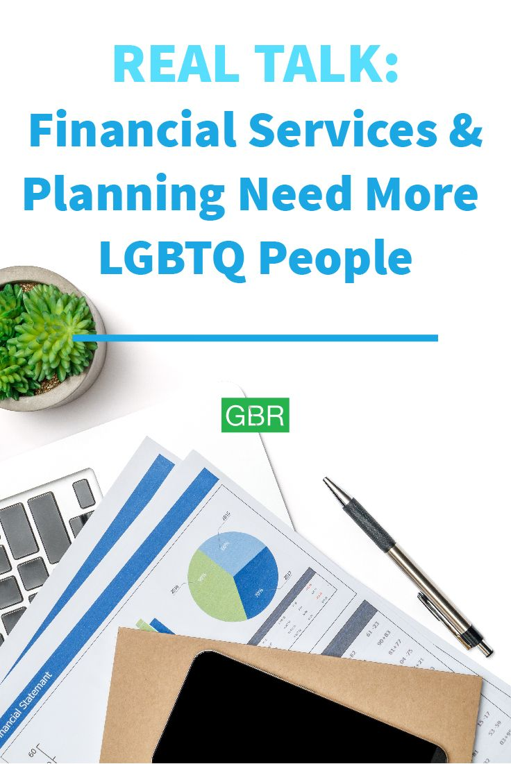 Real Talk Financial Services and Planning Need More LGBTQ