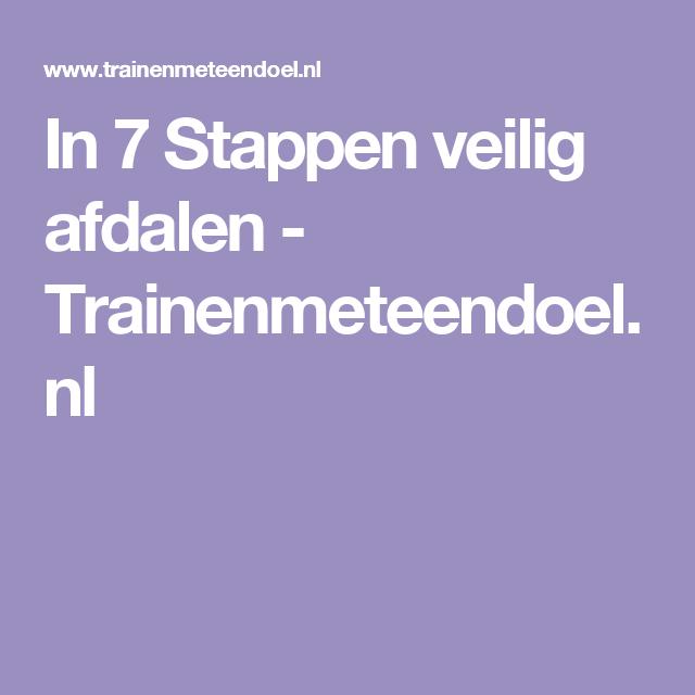 In 7 Stappen veilig afdalen - Trainenmeteendoel.nl