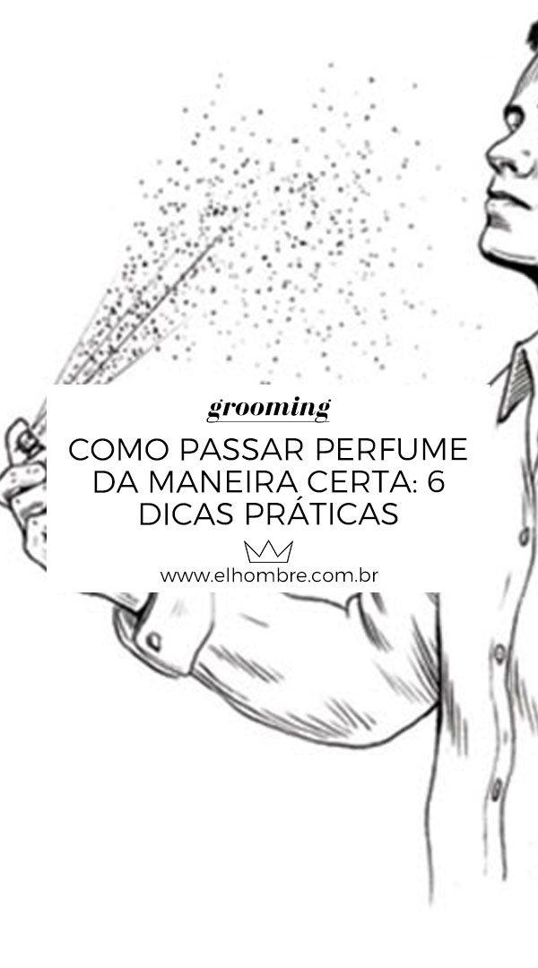 Como Passar Perfume Da Maneira Certa 6 Dicas Praticas Como