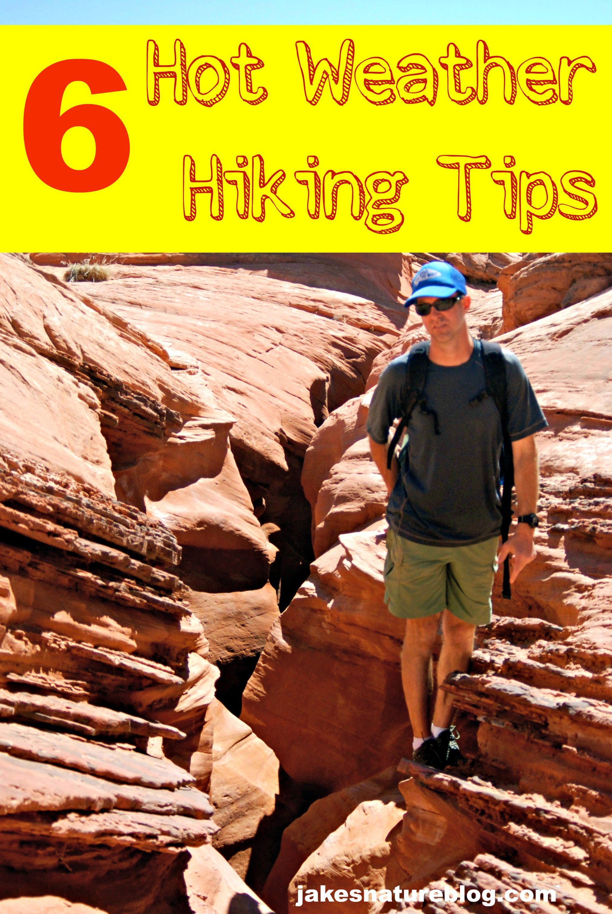 6 scorching tips on hot weather hiking theyre hot