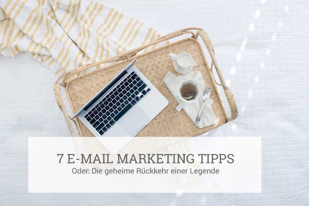e-Mailmarketing is NOT dead | 7 Tipps | Newsletter Marketing