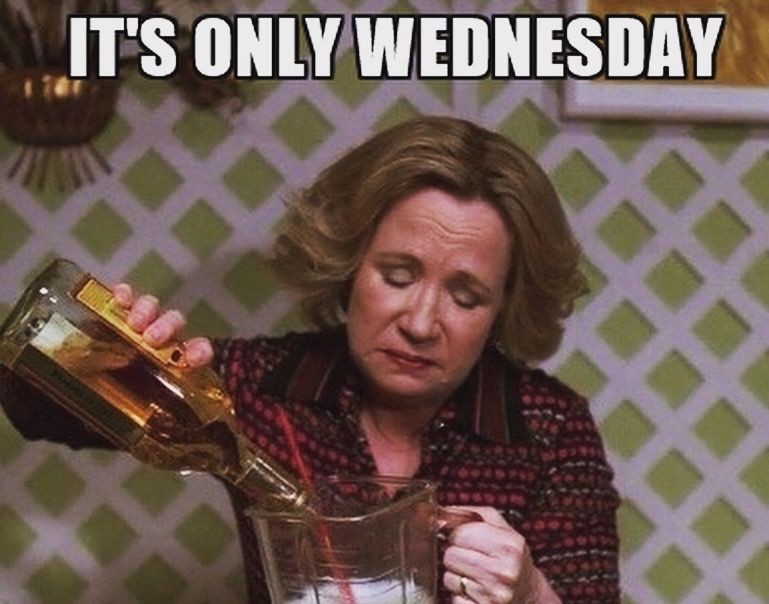 It S Only Wednesday Mood Funny Quotes Sarcastic Quotes Funny