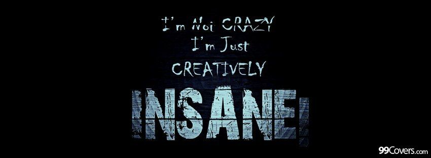 insanity quotes funny Funny Insane Quote Facebook Covers