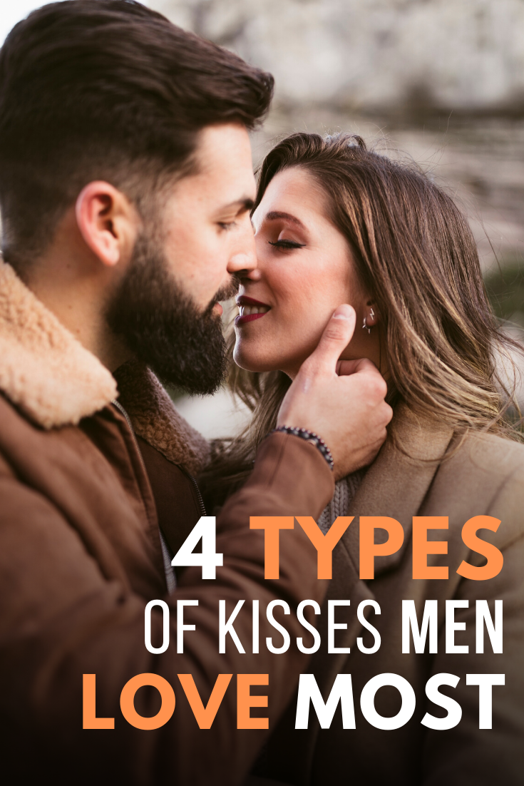 The 4 Types Of Kisses Men Love Most In 2020 Types Of Kisses Man In Love Facts About Guys
