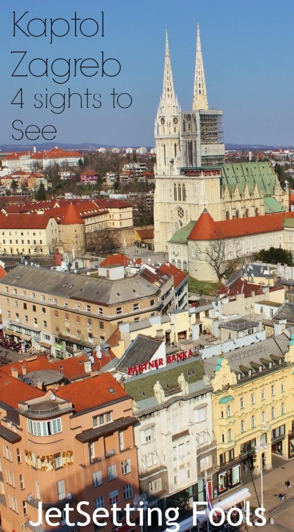 Zagreb Walking Tour Diy Old Town Zagreb Sightseeing Jetsetting Fools European Destination Zagreb Croatia Travel