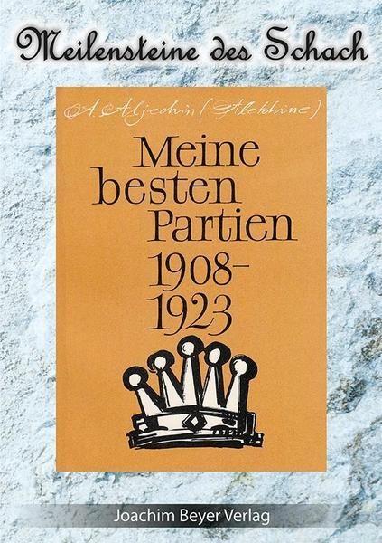Meine besten Partien 1908-1923