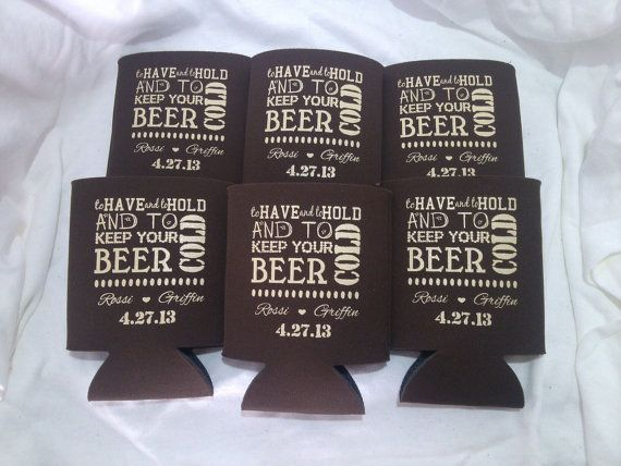to have and to hold koozie design | Wedding koozies, Favors and ...