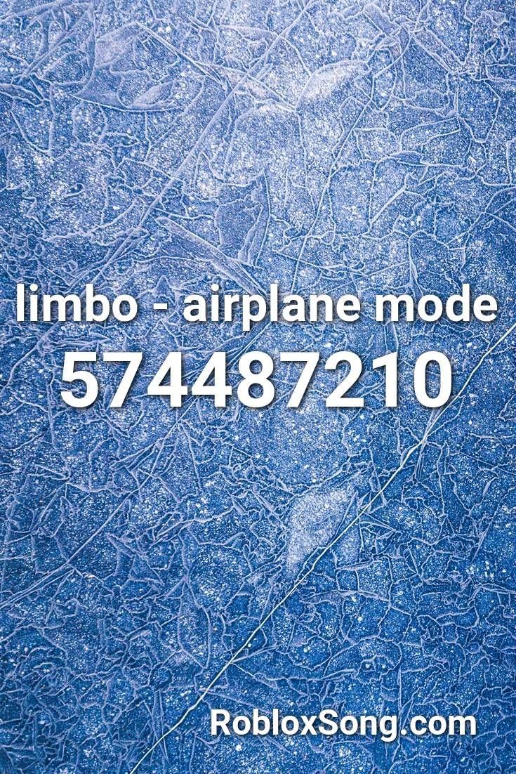 Limbo Airplane Mode Roblox Id Roblox Music Codes Roblox Childish Memes