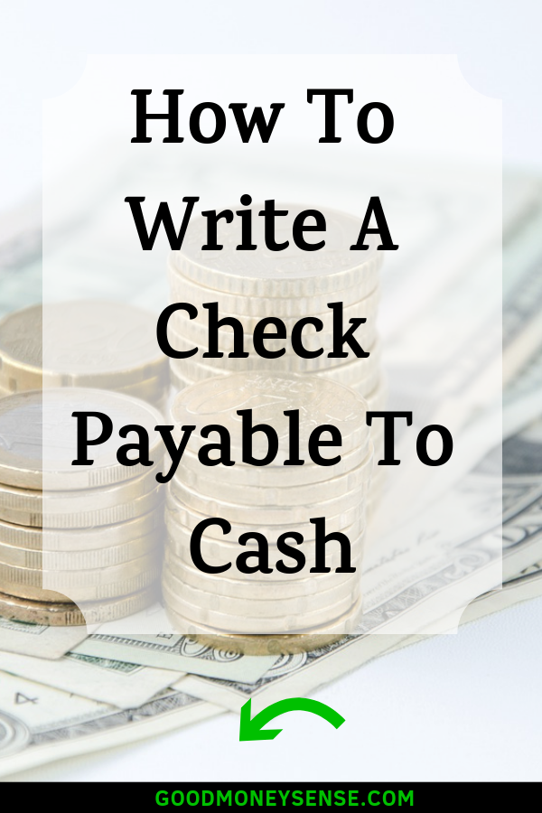 Why You Should Never Write A Check For Cash Good Money Sense Writing Checks Money Sense Writing