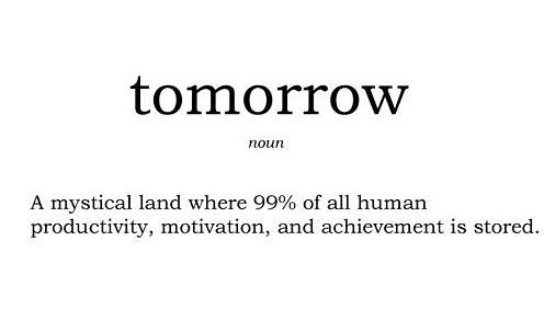 Definition Of Tomorrow Procrastination Quotes Funny Quotes Quotes