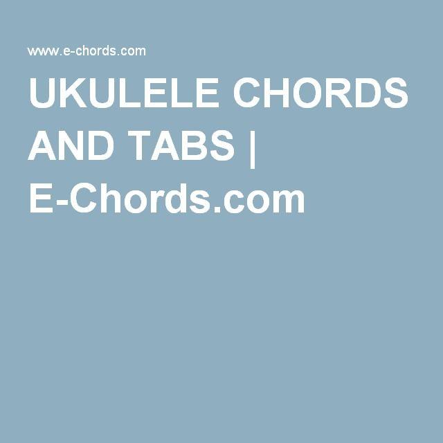 Ukulele Chords And Tabs E Chords Pinterest