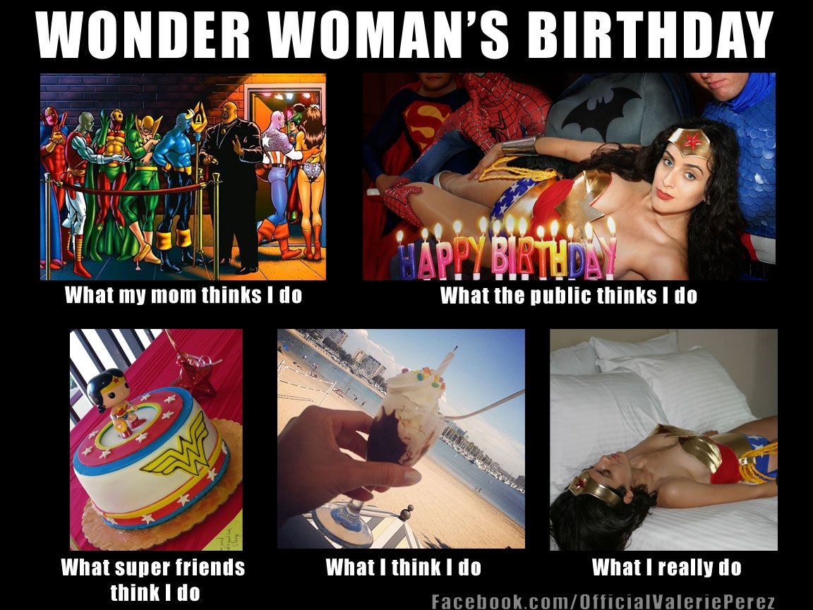 447086d6175f5ae111f714f93b5b3749 what my friends think i do meme wonder woman's birthday geek,Birthday Meme For Female Friend