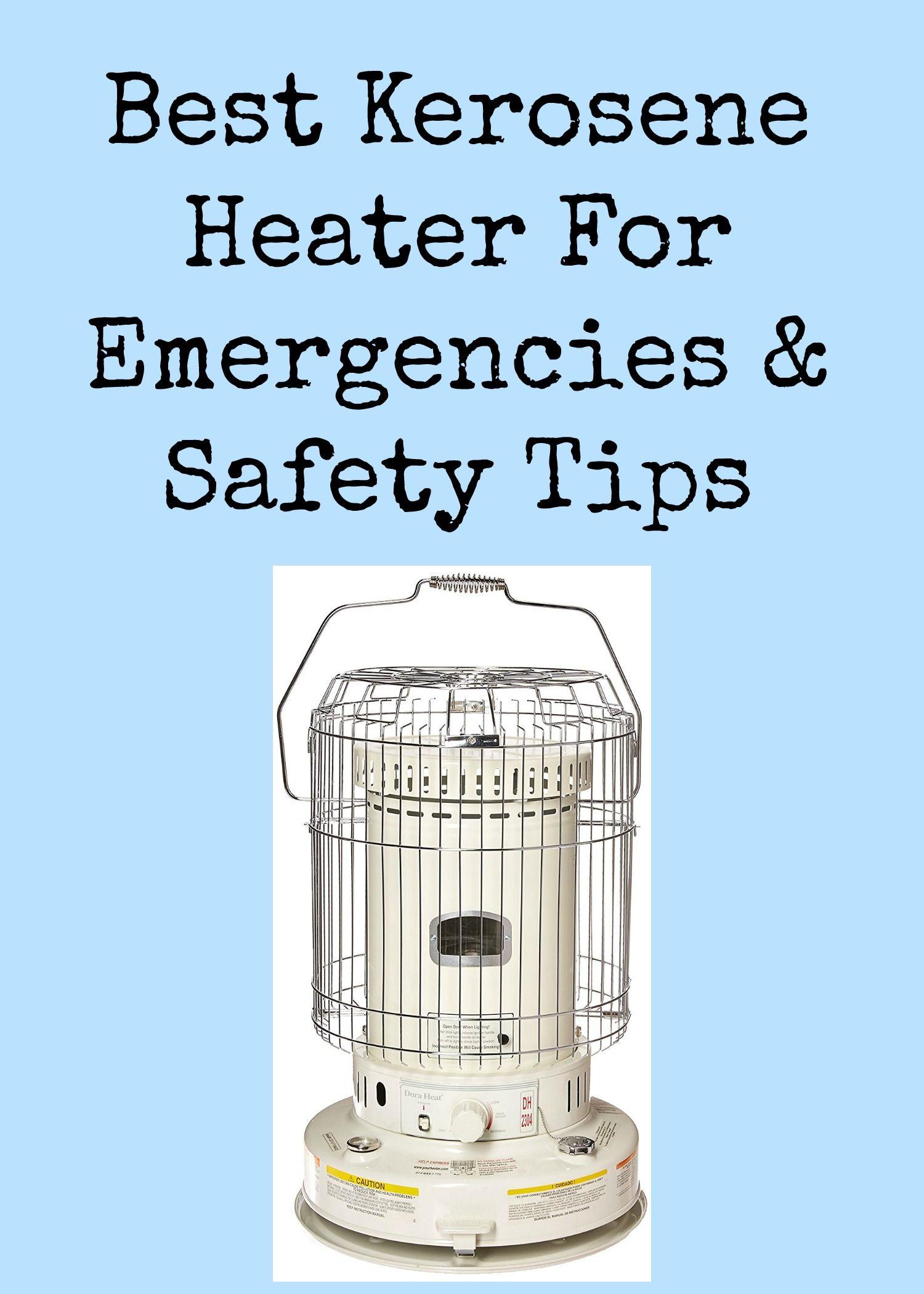 Best Kerosene Heater For Emergencies & Safety Tips