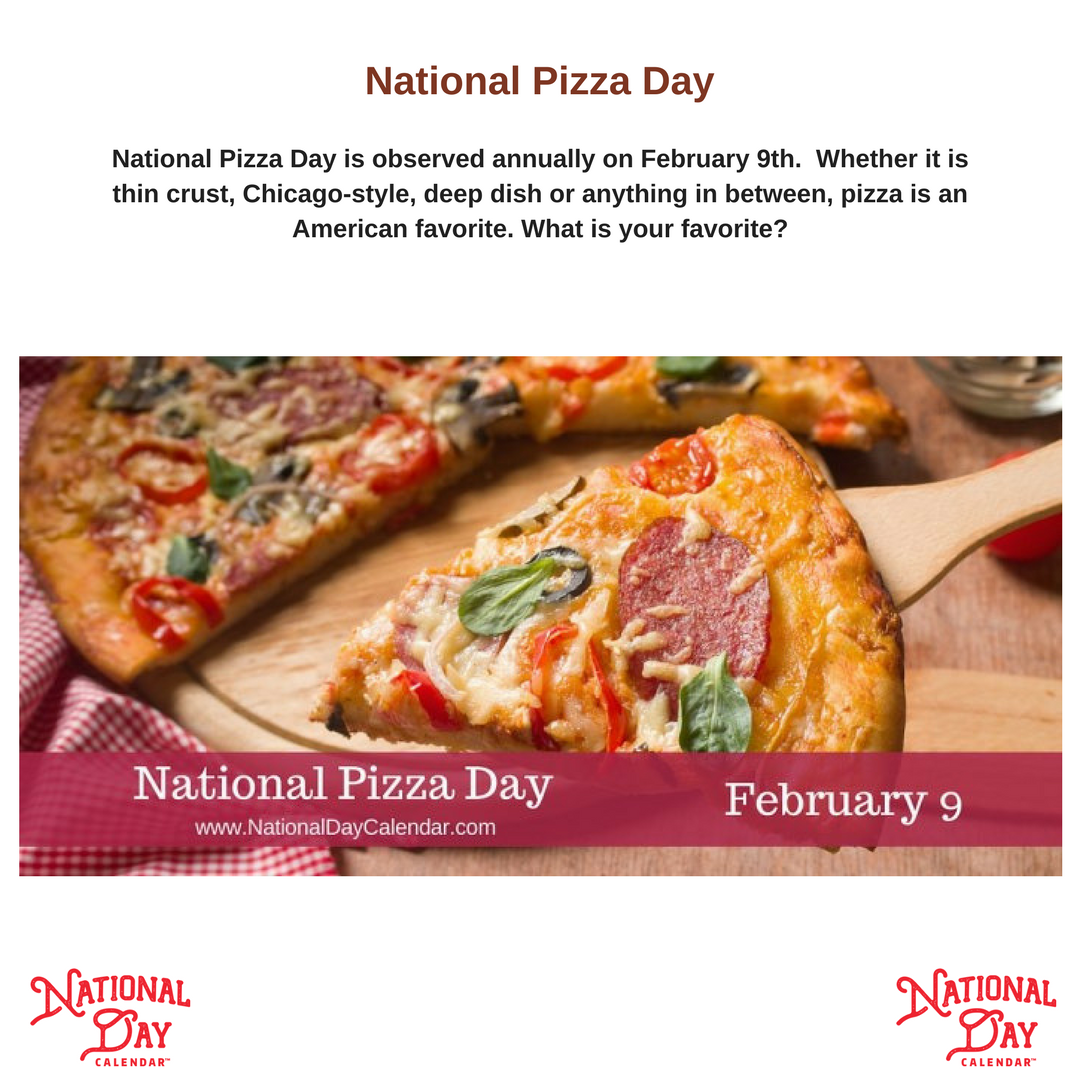 National Pizza Day February 9 National Day Calendar National Pizza Pizza Day Eating Alone