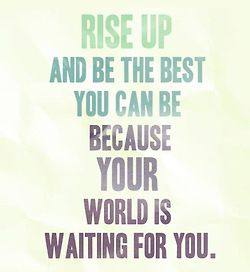 rise up   be your best
