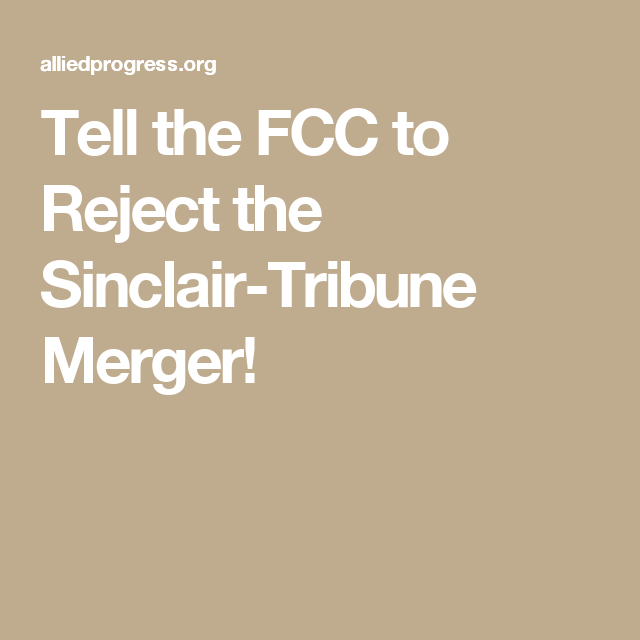 Tell The Fcc To Reject The SinclairTribune Merger  Politics