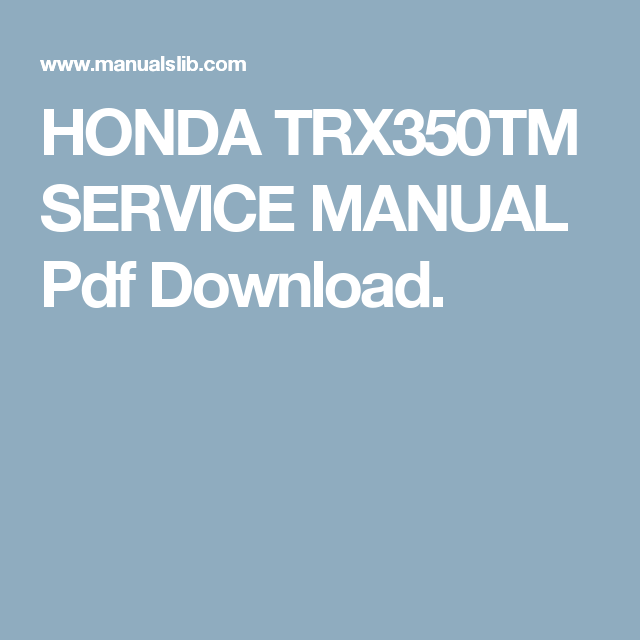 Honda Trx350tm Service Manual Pdf Download Pdf Download Pdf Manual
