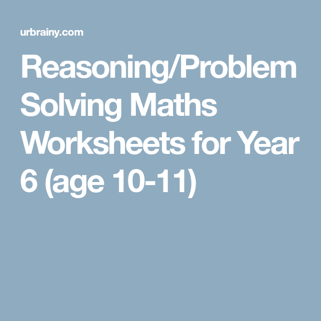 Reasoning/Problem Solving Maths Worksheets for Year 6 (age 10-11 ...