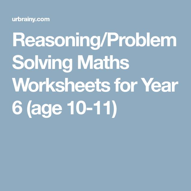 Reasoning Problem Solving Maths Worksheets For Year 6 Age 10 11 Math Problem Solving Problem Solving Math Worksheet