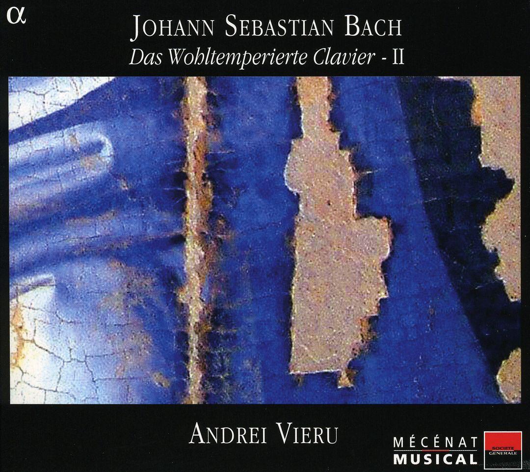 Andrei Vieru - Bach: Das Wohltemperierte Clavier