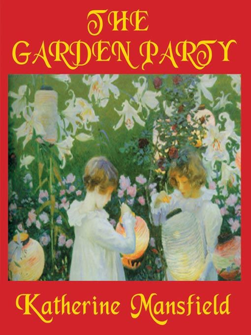 the garden party katherine mansfield katherine manfield  the garden party essay the garden party katherine mansfield