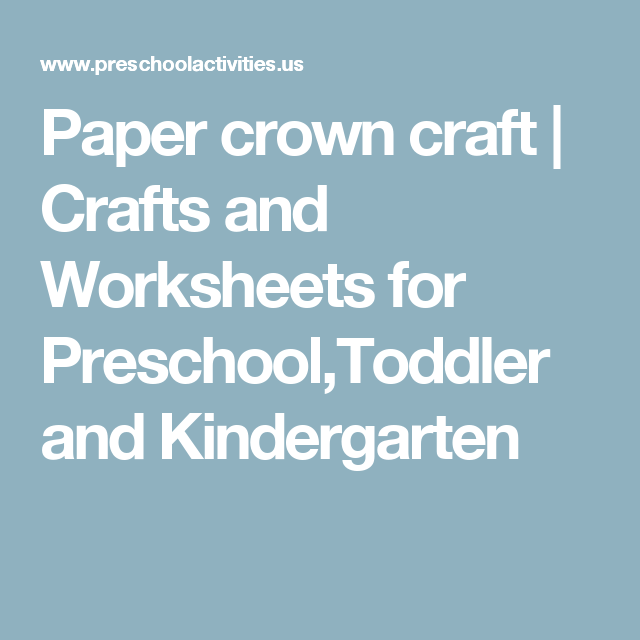 Paper crown craft   Crafts and Worksheets for Preschool,Toddler and ...