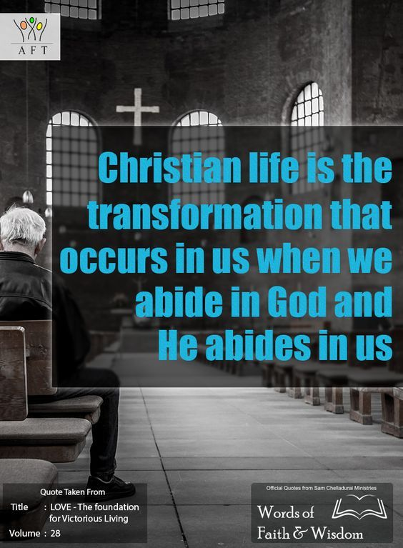 christian life is the transformation that occurs in us when we abide