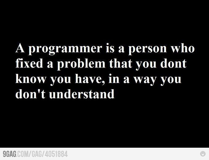 A Programmer Programmer Humor Programmer Jokes Programmer Quote