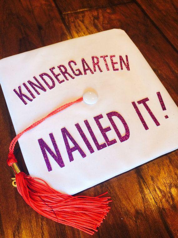 Kindergarten Preschool Nailed It Grad Cap Design Cap Not Included Graduation Cap Designs Grad Cap Designs Grad Cap
