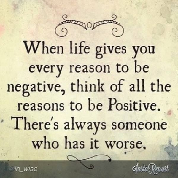 Truth Always Find A Reason To Stay Positive No Matter What