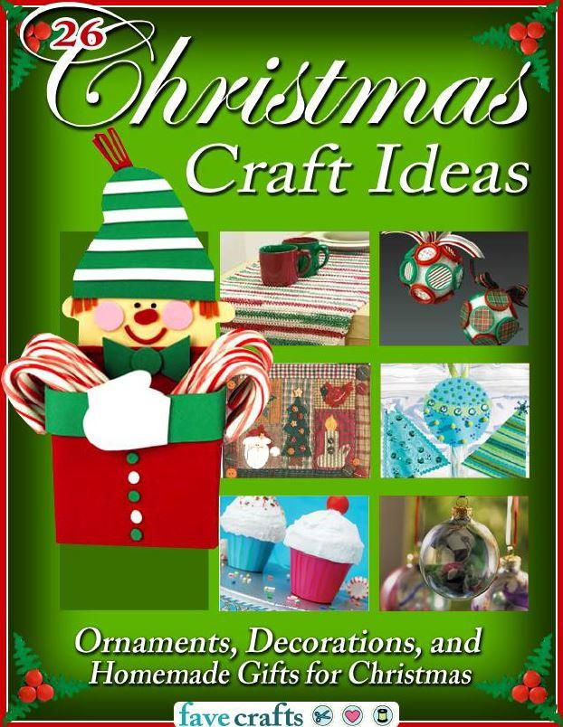 Awesome Free Craft Ideas For Christmas Part - 12: 26 Christmas Craft Ideas: Ornaments, Decorations, And Homemade Gifts For Christmas  Free EBook