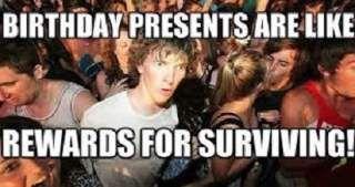 Rewards For Surviving Funny Happy Birthday Meme Funny Happy Birthday Meme Happy Birthday Meme Birthday Meme