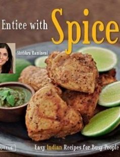 Entice with spice easy indian recipes for busy people indian entice with spice easy indian recipes for busy people indian cookbook 95 recipes free download by shubhra ramineni isbn 9780804840293 with booksbob forumfinder Choice Image