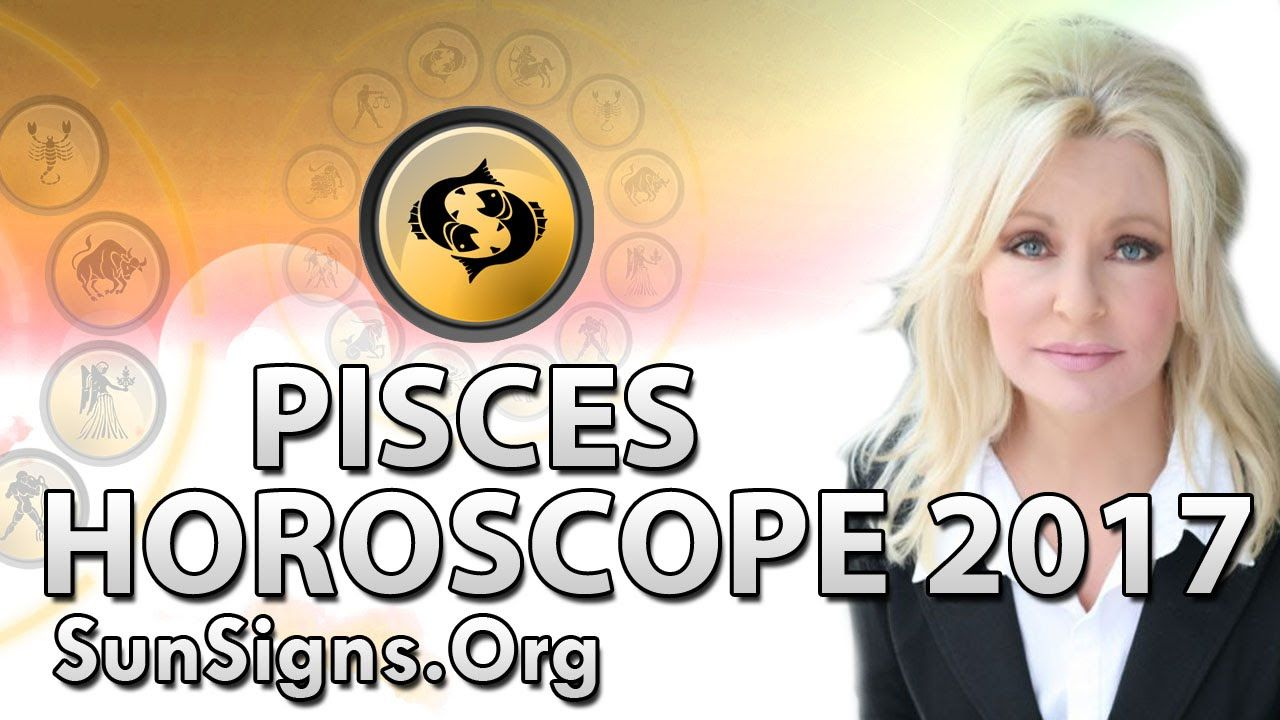 Pisces horoscope 2017 predictions