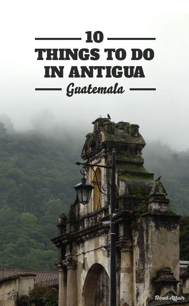 10 Cosas divertidas para hacer en Antigua Guatemala