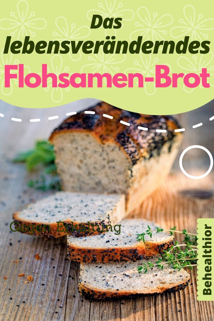 Low carb Flohsamen Brot Rezept und seine Wirkung für die Gesundheit. Glutenfreies Brot mit Flohsamen #schnellerezeptemittagessen