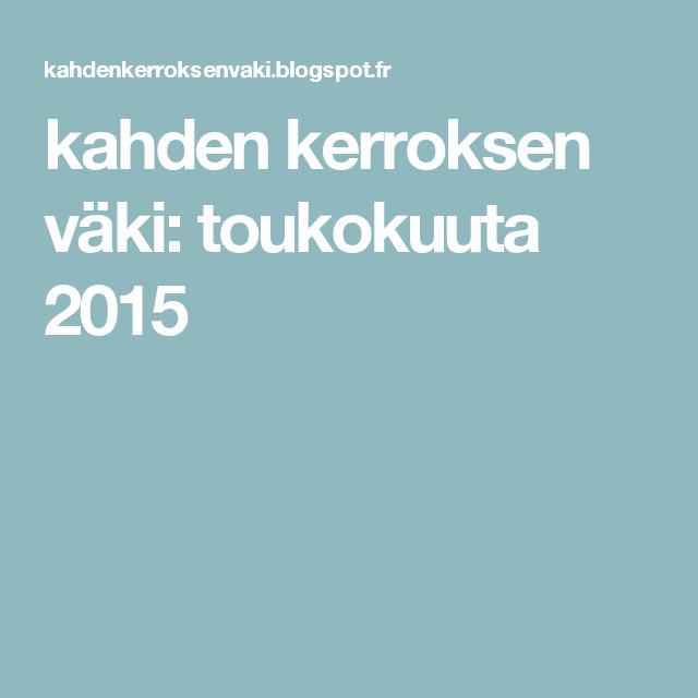 kahden kerroksen väki: toukokuuta 2015