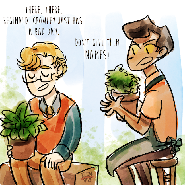 Aziraphale trying to comfort Crowley's houseplants after Crowley has