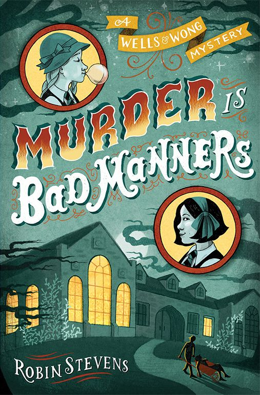 Murder Is Bad Manners by Robin Stevens cover by Elizabeth Baddeley Simon & Schuster 2015
