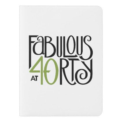 Fabulous At 40 Green Notebook Cover