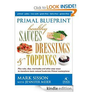 Amazon primal blueprint healthy sauces dressings and toppings amazon primal blueprint healthy sauces dressings and toppings ebook mark sisson malvernweather Choice Image