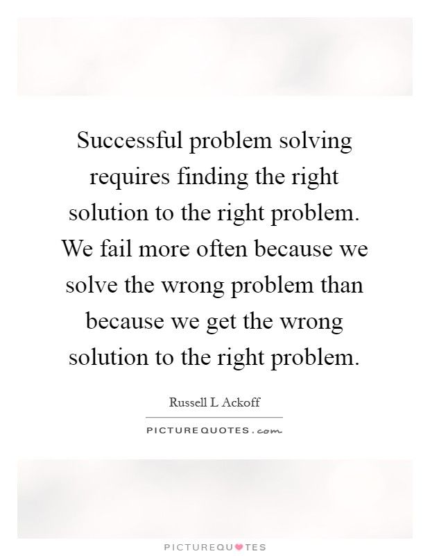 Solving Quotes Solving Sayings Solving Picture Quotes Page 4 Problem Solving Solving Solutions