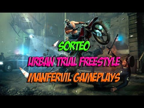 SORTEO URBAN TRIAL FREESTYLE - MANFERVIL GAMEPLAYS