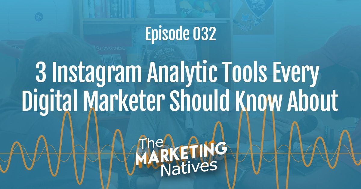 3 Instagram Analytic Tools Every Digital Marketer Should