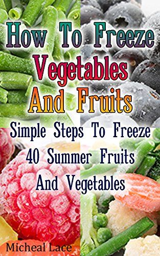 How To Freeze Vegetables And Fruits: Simple Steps To Free... https://www.amazon.com/dp/B01KGMYKRU/ref=cm_sw_r_pi_dp_x_WrHTxbT2YVGQS
