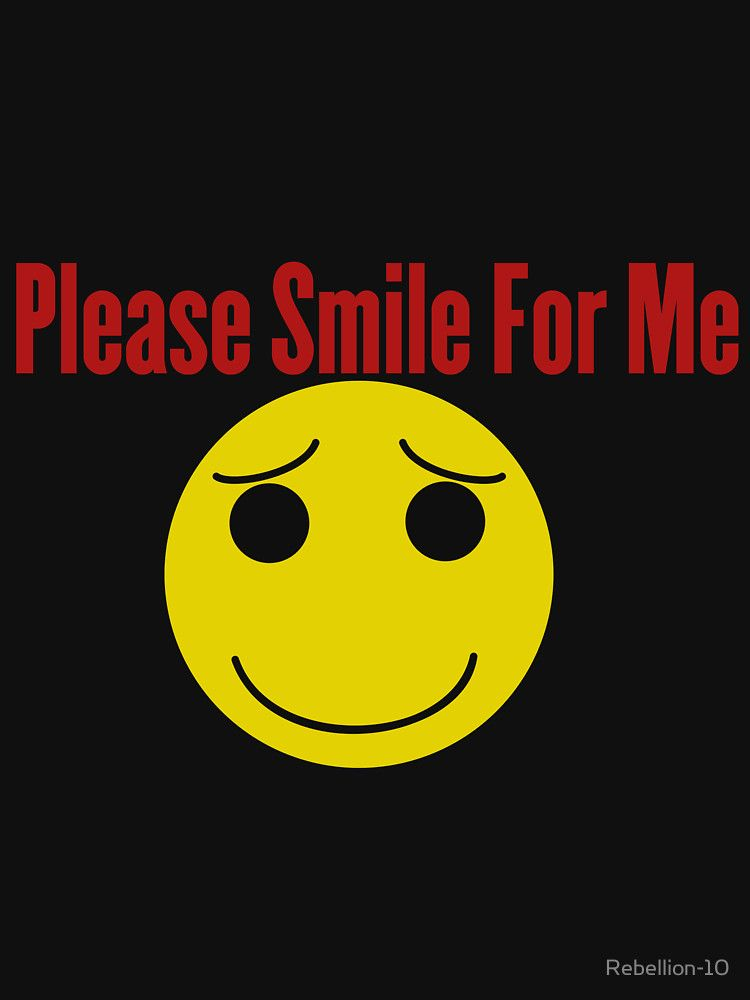 Please Smile For Me Unisex T Shirt Random Designs Pinterest