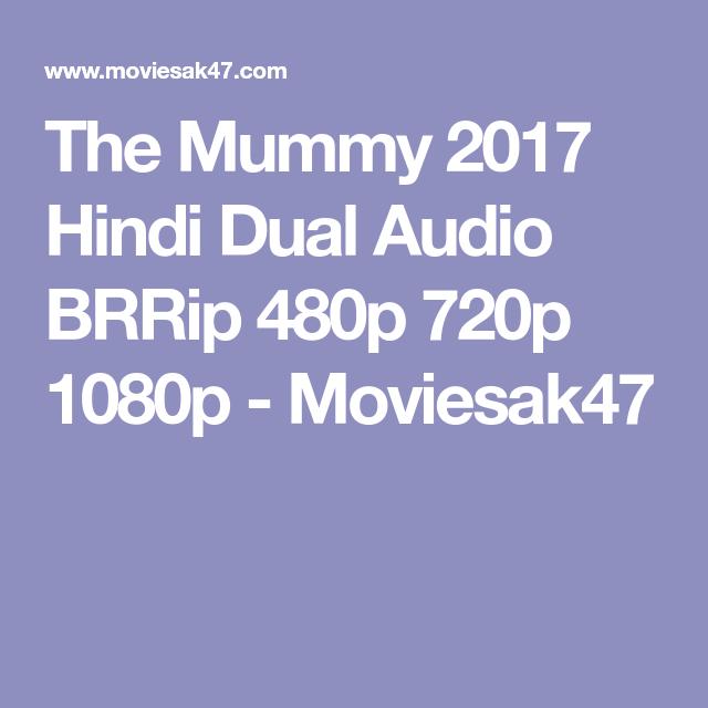 The Mummy 2017 Hindi Dual Audio BRRip 480p 720p 1080p - Moviesak47