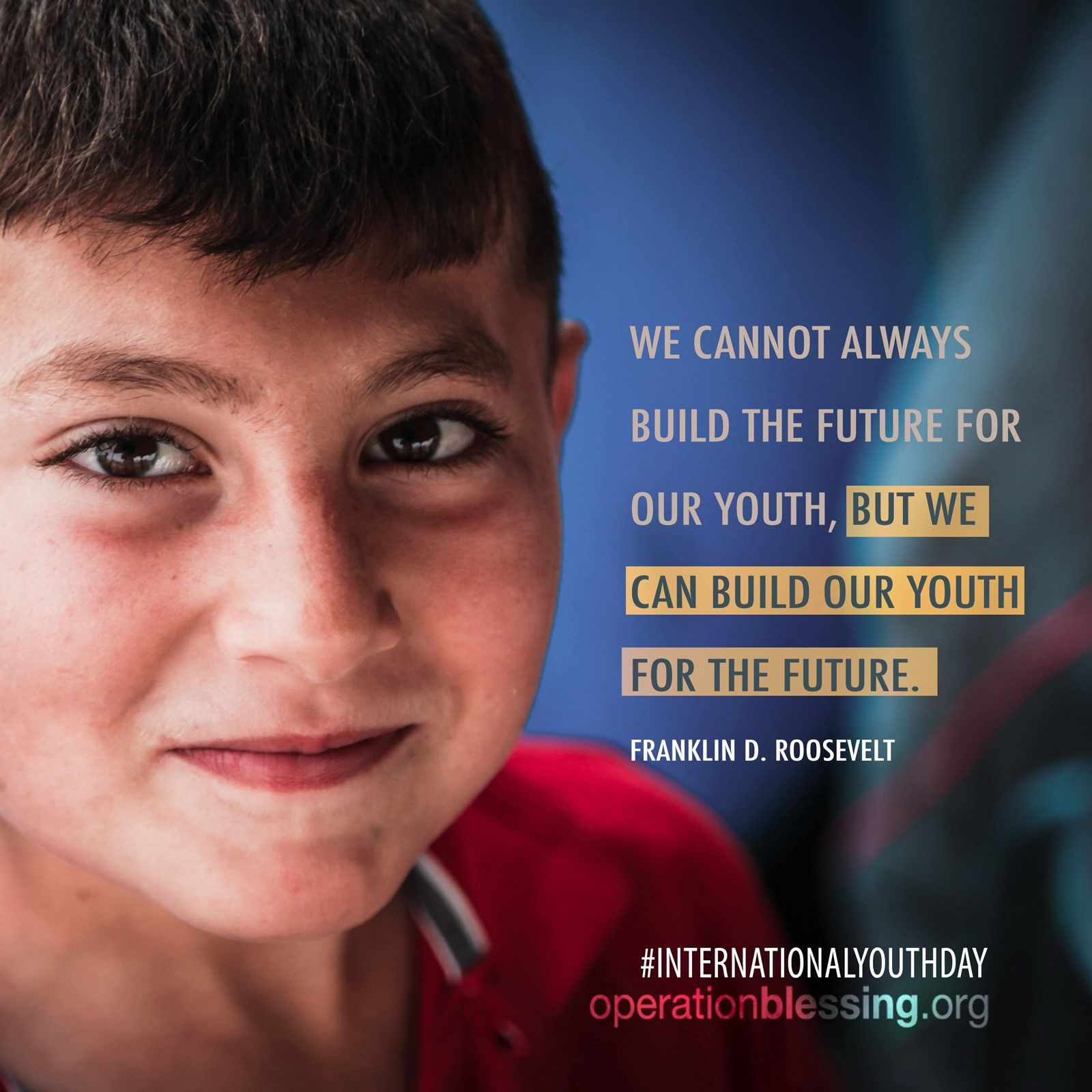 We Cannot Always Build The Future For Our Youth But We Can Build Our Youth For The Future Quote By Future Quotes Operation Blessing International Youth Day